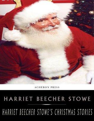 Harriet Beecher Stowe's Holiday Stories