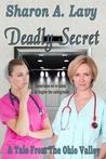 Deadly Secret (Sometimes we're asked to forgive ... the unforgivable #1)