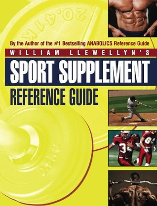sport supplement reference guide by william llewellyn rh goodreads com sport supplement reference guide william llewellyn pdf William Llewellyn Books