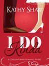 I Do--Kinda, A Humorous Contemporary Romance