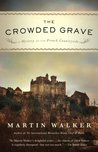 The Crowded Grave: A Mystery of the French Countryside
