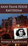 Anne Frank House in Amsterdam (Amsterdam Museum E-Books)