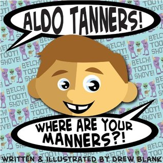 aldo-tanners-where-are-your-manners