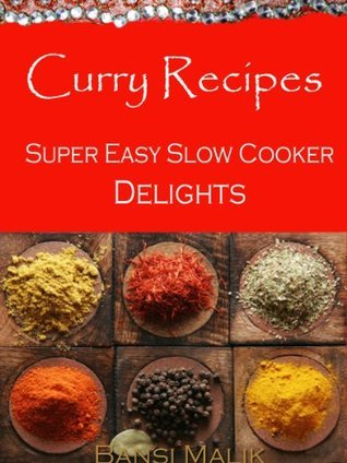 Curry Recipes - Super Easy Slow Cooker Delights