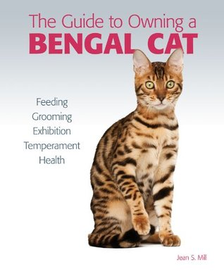 Guide to Owning a Bengal Cat by Jean S. Mill