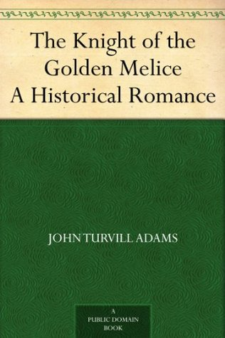 The Knight of the Golden Melice A Historical Romance