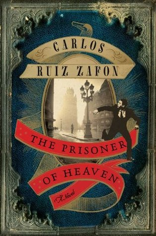 The Prisoner of Heaven (Cemetery of Forgotten Books, #3)