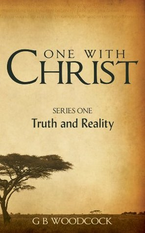 Truth and Reality (One with Christ, #1)