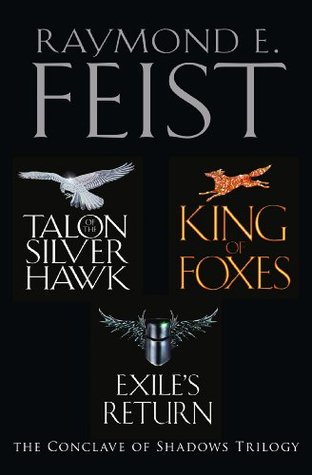 Talon of the Silver Hawk / King of Foxes / Exile's Return (Conclave of Shadows, #1-3)