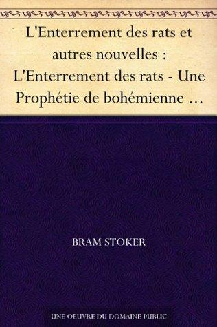 L'Enterrement des rats et autres nouvelles : L'Enterrement des rats - Une Prophétie de bohémienne - Les Sables de Crooken - Le Secret de l'or qui croît