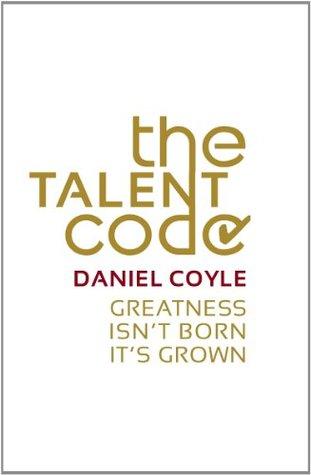 The Talent Code Unlocking The Secret Of Skill In Sports Art Music