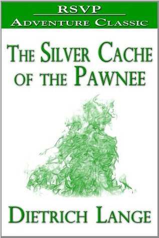 The Silver Cache of the Pawnee