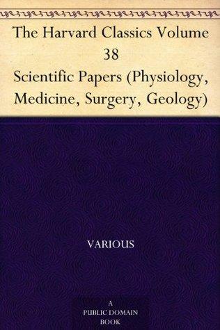 The Harvard Classics Volume 38 Scientific Papers