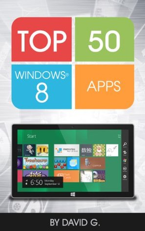 Top 50 Windows 8 Apps: Unleash the Power of Windows 8!