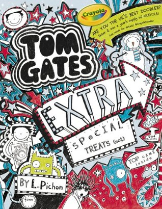 Tom Gates: Extra Special Treats ( . . . not) (Tom Gates, #6)