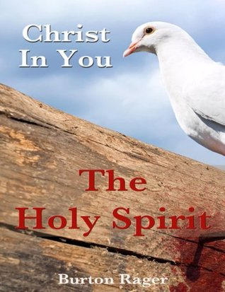 The Holy Spirit - Christ in You!