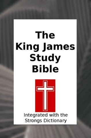 The King James Study Bible [Annotated]