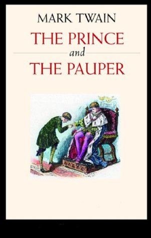 The Prince and The Pauper - Full Version (Illustrated and Annotated) (Literary Classics Collection Book 49)