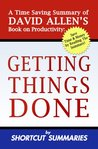 Getting Things Done: A Summary of David Allen's Book on Productivity