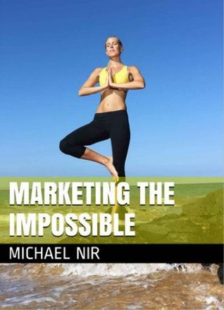 Motivational books: Marketing the Impossible Personal and Professional Five-Step Success Model, Entrepreneurs motivational books (motivational books)(self ... books best sellers)(The Leadership Series)