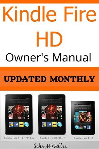 Kindle Fire HD Owner's Manual: Discover The Secrets of Your Tablet! UPDATED MONTHLY