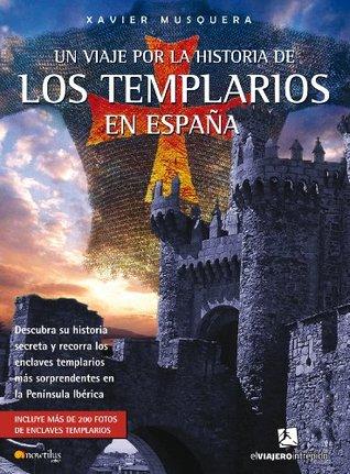 Un viaje por la historia de los templarios en España (El Viajero intrépido)