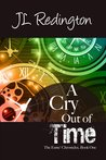 A Cry out of Time by J.L. Redington