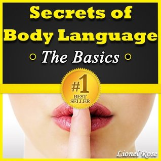 Secrets of Body Language: Learn How to Read Body Language!