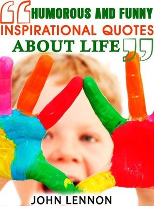 Humorous and Funny Inspirational Quotes about Life