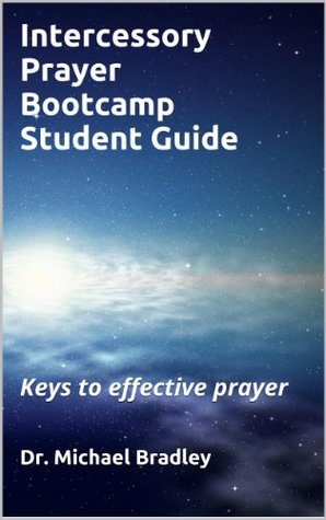 Intercessory Prayer Bootcamp ~ Keys To Effective Prayer