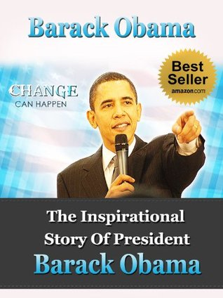 Barack Obama - The Inspirational Story of President Barack Obama