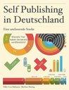Self Publishing in Deutschland: Eine umfassende Studie (German Edition)