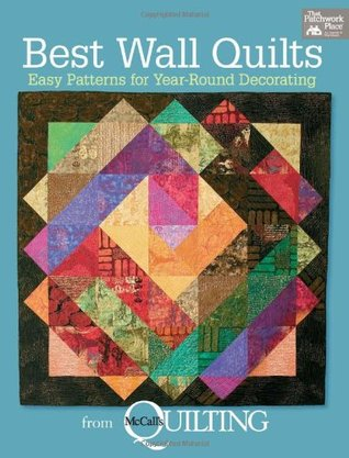Best Wall Quilts from McCall's Quilting: Easy Patterns for Year ... : mcalls quilting - Adamdwight.com
