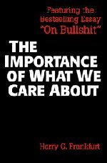 The Importance of What We Care about by Harry G. Frankfurt