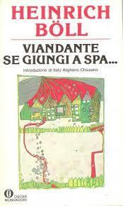 Ebook Viandante se giungi a Spa ... by Heinrich Böll TXT!