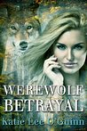 Werewolf Betrayal (Taming the Wolf, #4)