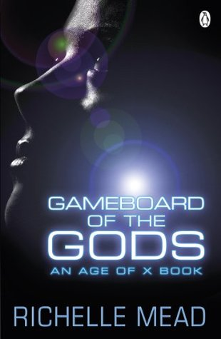 Gameboard of the gods: age of x #1 by Richelle Mead