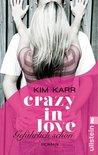 Crazy in Love - Gefährlich schön by Kim Karr