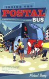 Inside the Postal Bus: My Ride with Lance Armstrong and the U.S. Postal Cycling Team