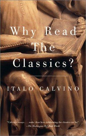 Why Read the Classics? by Italo Calvino