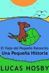 El Viaje del Pequeño Ratoncito: Una Pequeña Historia