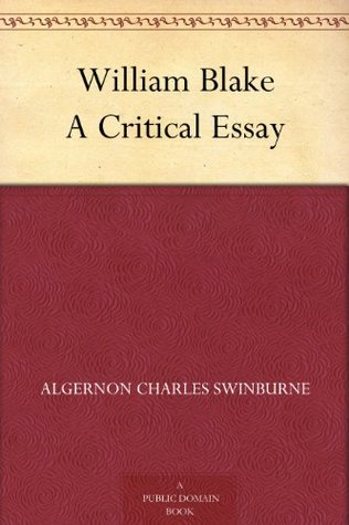 william blake a critical essay by algernon charles swinburne 18911458