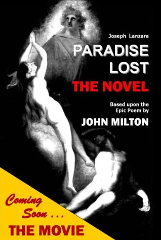 Paradise Lost: The Novel: Based Upon the Epic Poem by John Milton