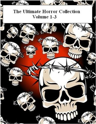 The Ultimate Horror Collection, Volume 1-2 (101 Books)