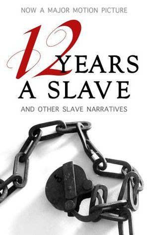 12 Years a Slave and Other Slave Narratives