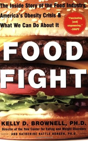 Food Fight by Kelly D. Brownell