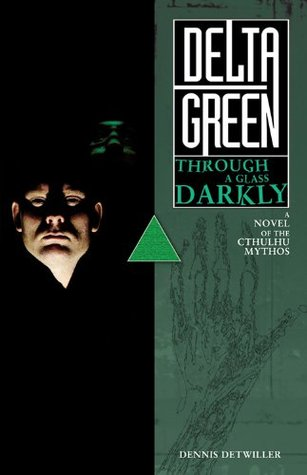 Delta Green Through a Glass Darkly Call of Cthulhu Fiction Hardcover Limited Edition (Delta Green Call of Cthulhu, Volume 1)