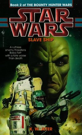 Slave Ship Star Wars The Bounty Hunter Wars 2 By Kw Jeter