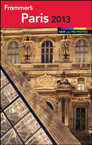 Frommer's Paris 2013 (Frommer's Color Complete)