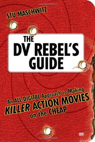 The DV Rebel's Guide by Stu Maschwitz